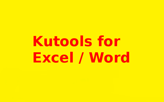 Download Kutools for Excel / Word